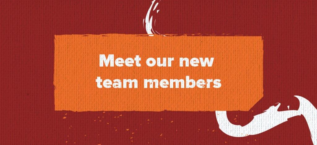 Meet our new team members
